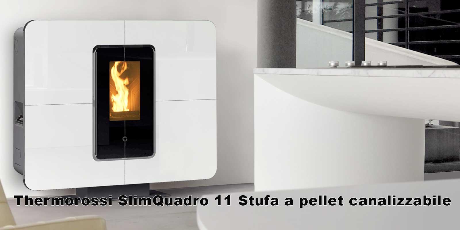 Thermorossi SlimQuadro 11 Stufa a pellet canalizzabile